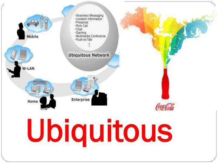 Ubiquitous