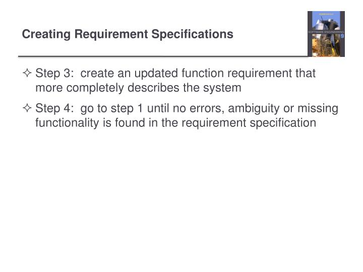 Step 3:  create an updated function requirement that more completely describes the system