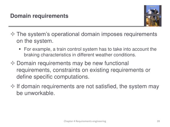 The system's operational domain imposes requirements on the system.