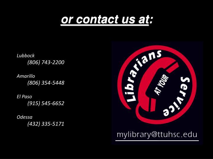 or contact us at