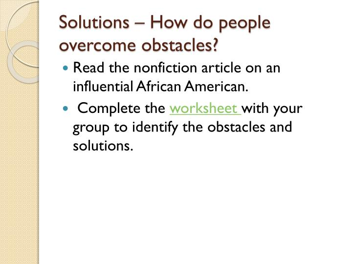 Solutions – How do people overcome obstacles?