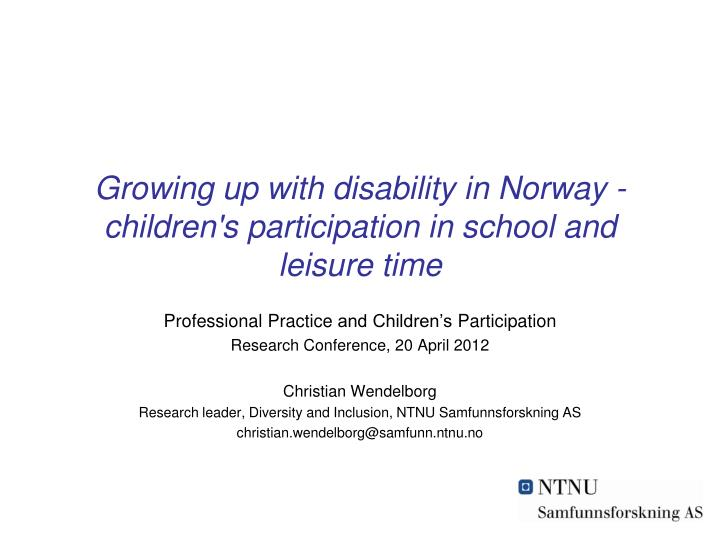 Growing up with disability in norway children s participation in school and leisure time
