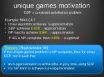 unique games motivation