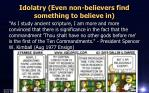 idolatry even non believers find something to believe in