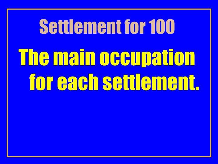 Settlement for 100