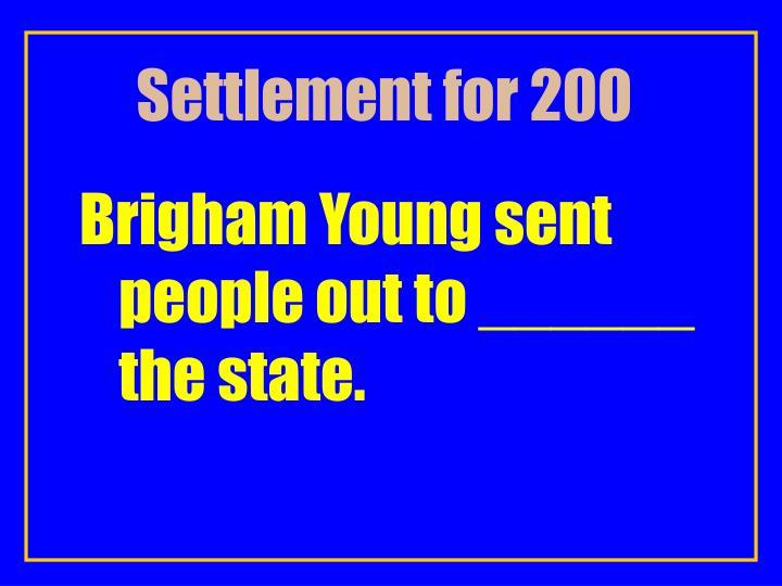 Settlement for 200