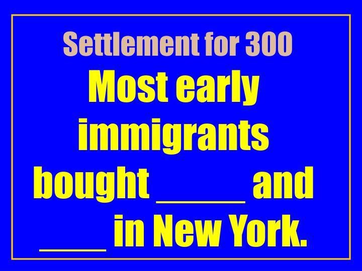 Settlement for 300