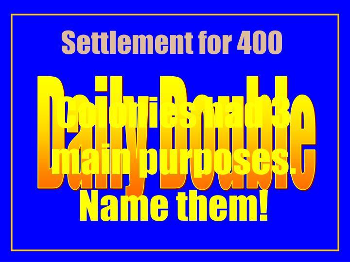 Settlement for 400