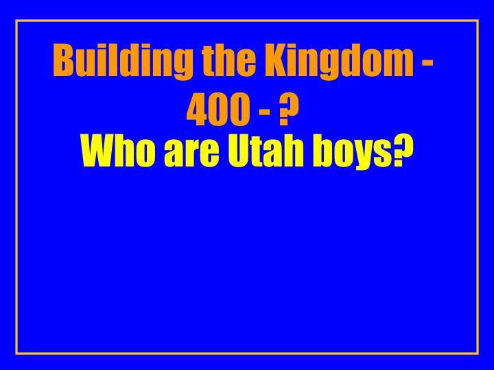 Building the Kingdom -400 - ?