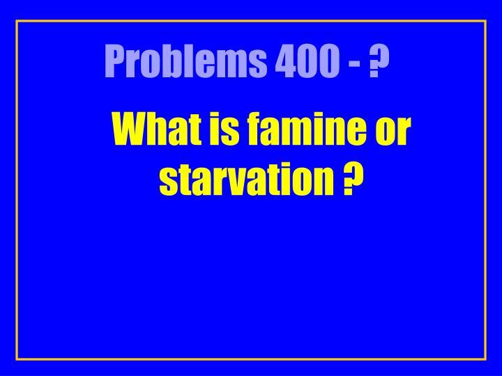 Problems 400 - ?