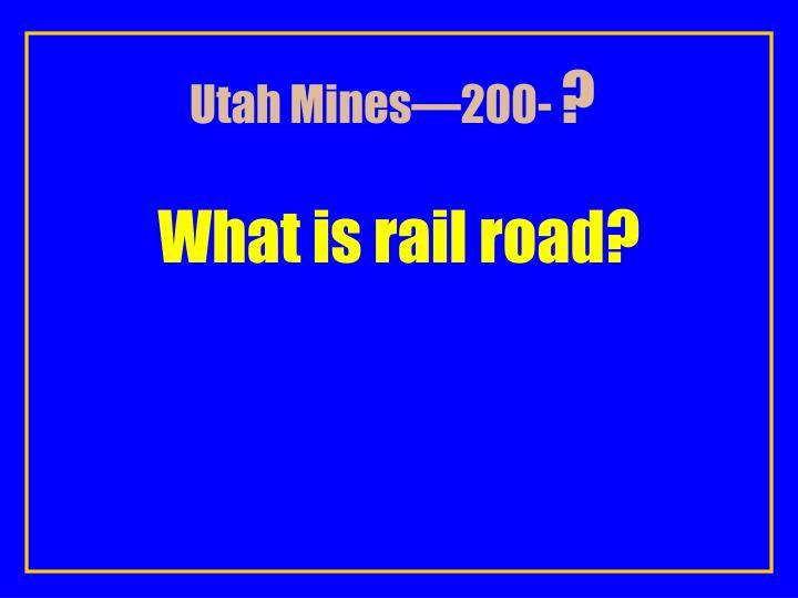 Utah Mines—200-