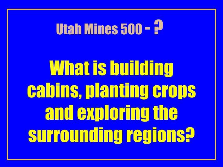 Utah Mines 500