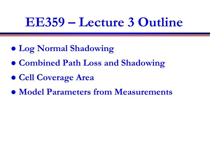 Ee359 lecture 3 outline