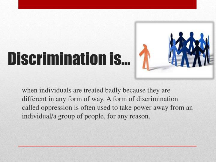 Discrimination is