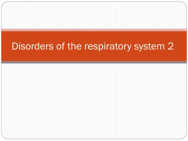 disorders of the respiratory system 2 n.