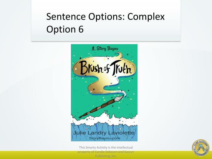 Sentence Options: Complex Option 6