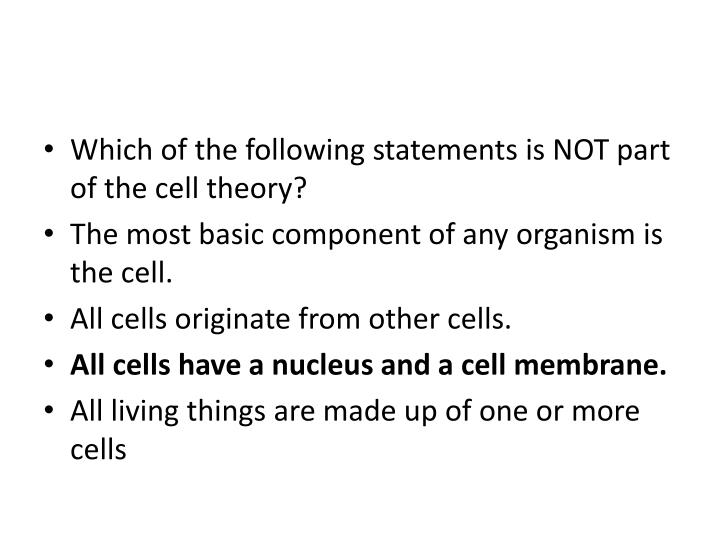 Which of the following statements is NOT part of the cell theory?