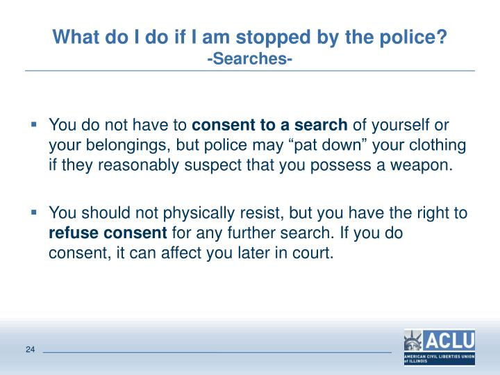 What do I do if I am stopped by the police