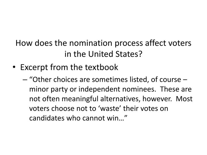 How does the nomination process affect voters in the United States?
