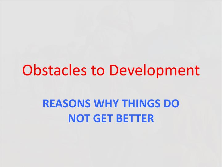 Obstacles to development