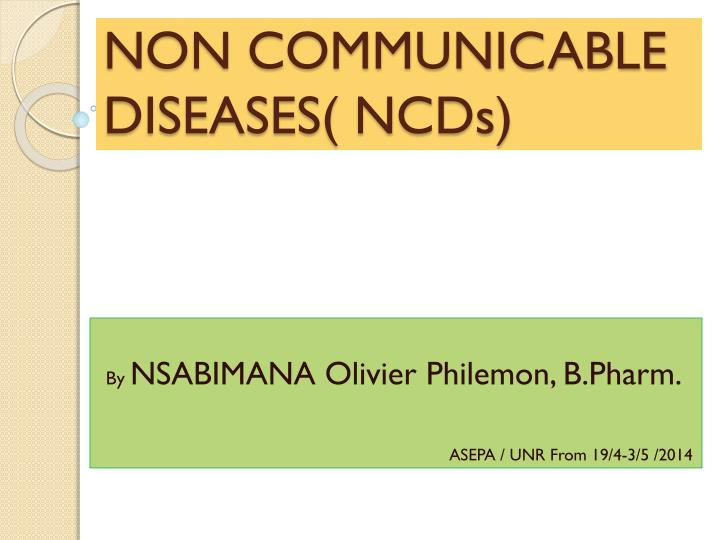 Non communicable diseases ncds