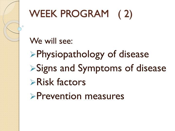 WEEK PROGRAM   ( 2)
