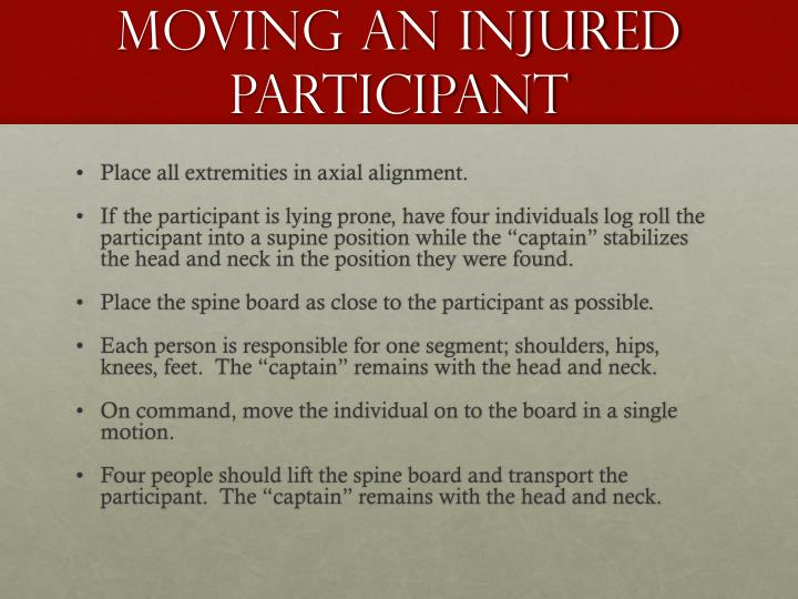 Moving an injured participant