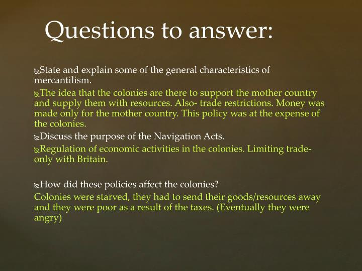 State and explain some of the general characteristics of mercantilism.