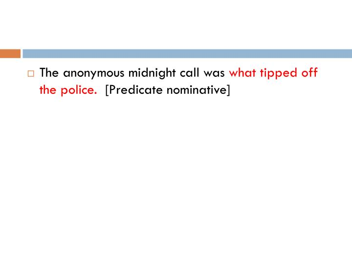 The anonymous midnight call was