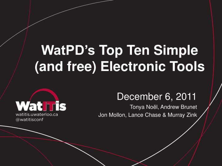 Watpd s top ten simple and free electronic tools
