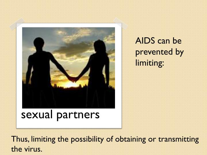 AIDS can be prevented by limiting: