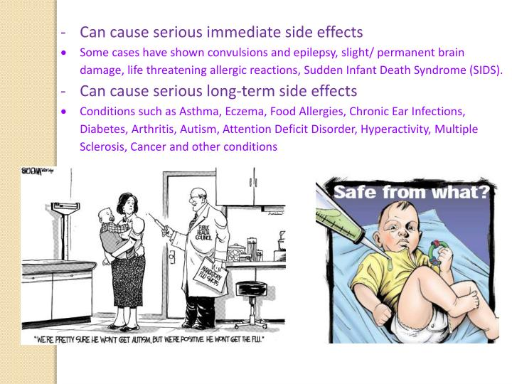 Can cause serious immediate side effects