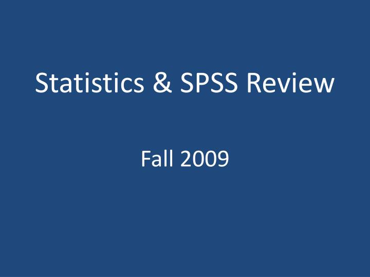 Statistics spss review