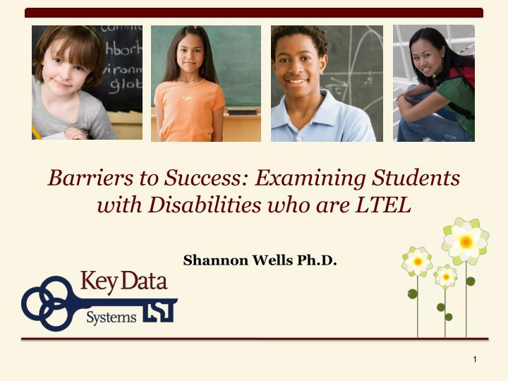 barriers to success examining students with disabilities who are ltel n.