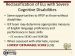 reclassification of els with severe cognitive disabilities