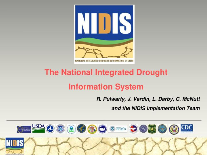 r pulwarty j verdin l darby c mcnutt and the nidis implementation team n.