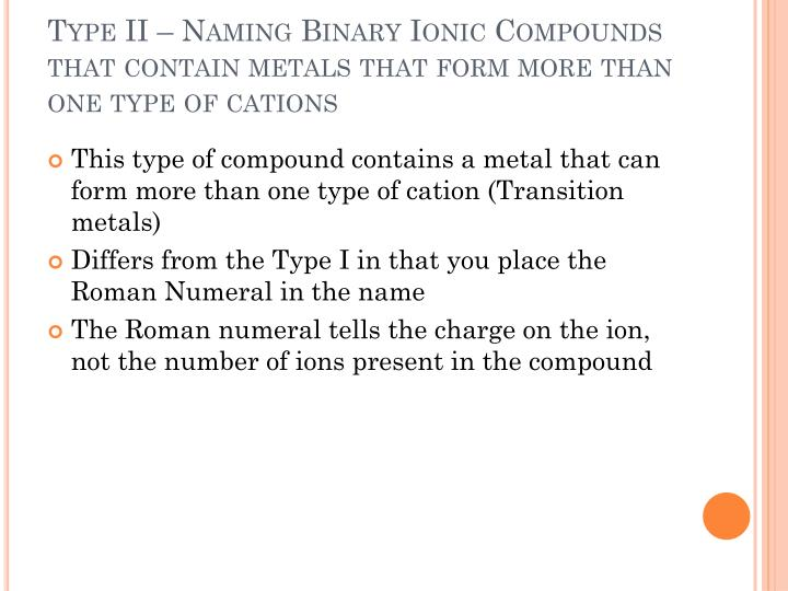 Type II – Naming Binary Ionic Compounds that contain metals that form more than one type of