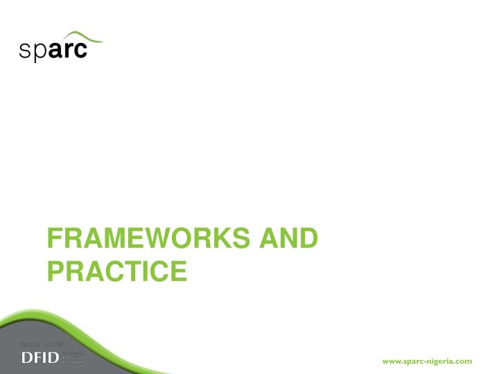 Frameworks and Practice
