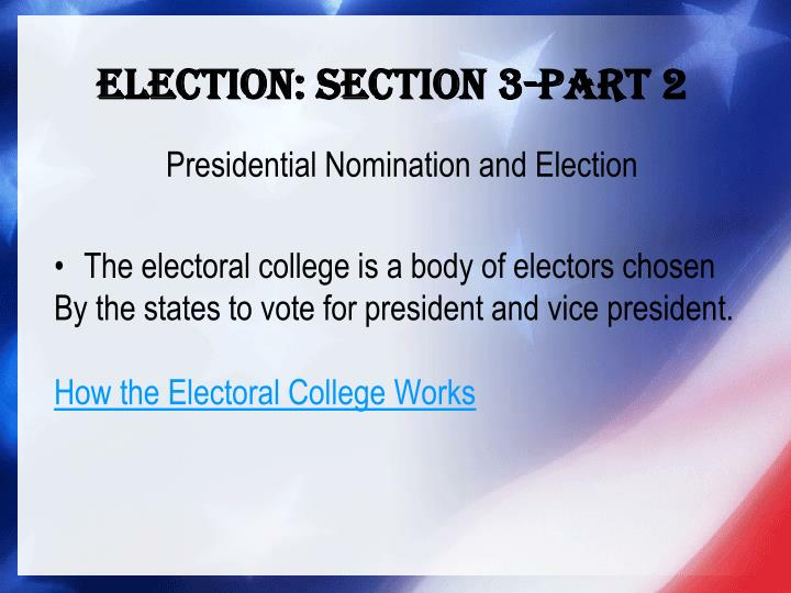 Election section 3 part 2