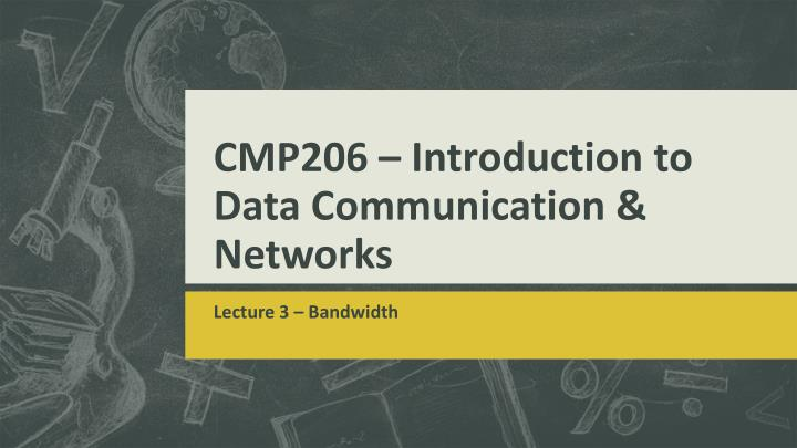 Cmp206 introduction to data communication networks