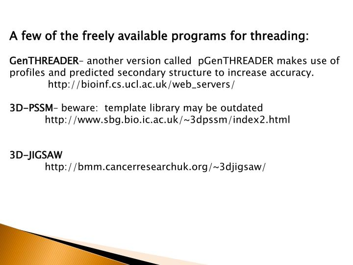 A few of the freely available programs for threading:
