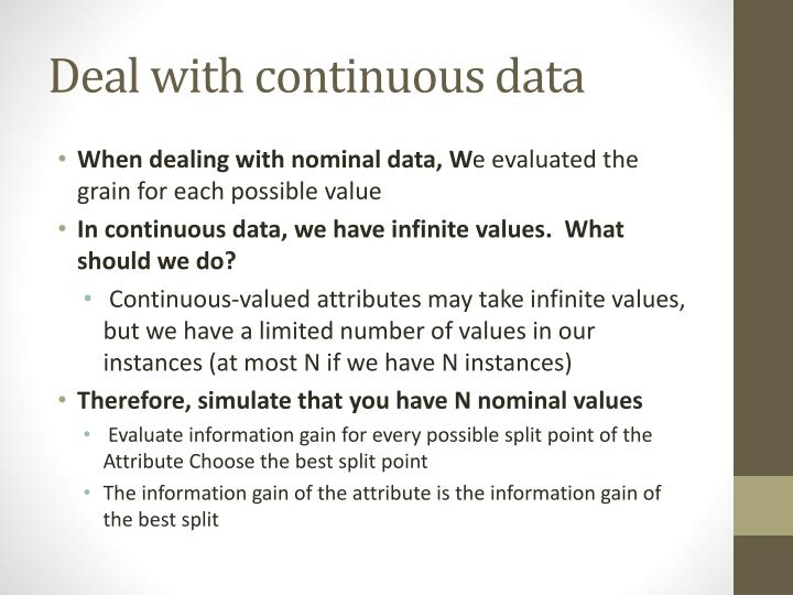 Deal with continuous data