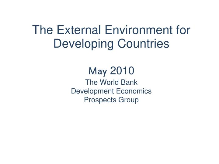 The External Environment for Developing Countries