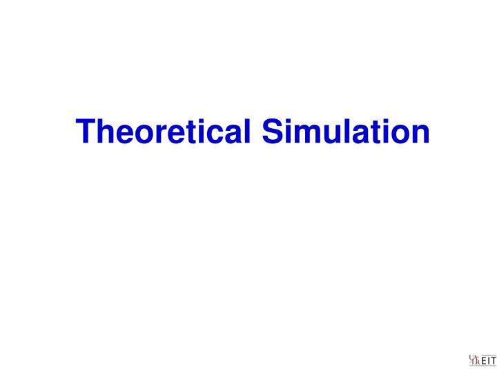 Theoretical Simulation