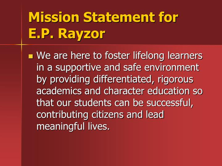 Mission statement for e p rayzor