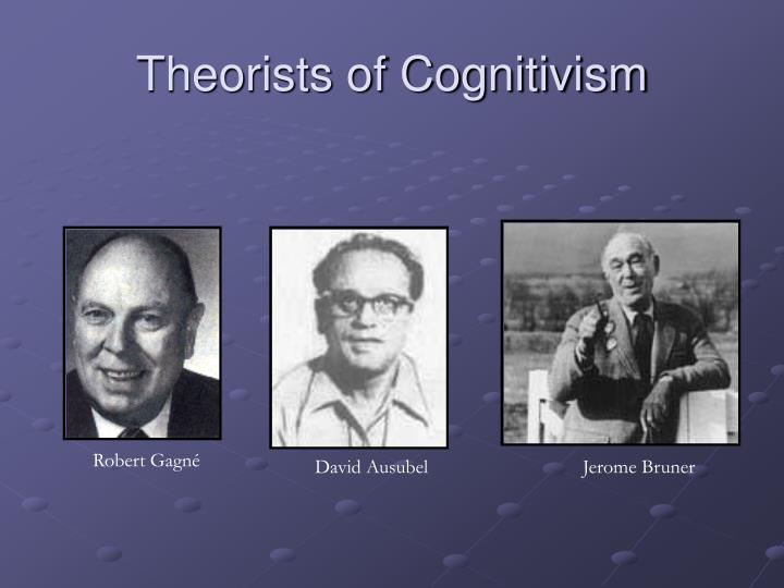 Theorists of cognitivism