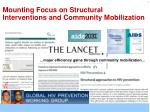 mounting focus on structural i nterventions and community mobilization