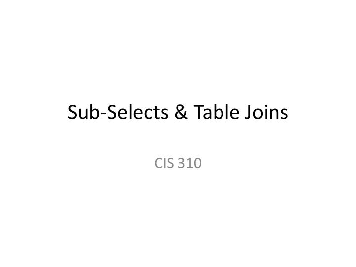 Sub selects table joins