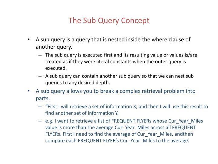 The Sub Query Concept