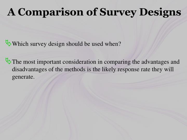A Comparison of Survey Designs